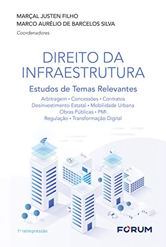 Direito da Infraestrutura: Estudos de Temas Relevantes