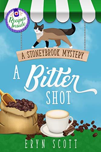 A Bitter Shot (A Stoneybrook Mystery Book 7) by [Eryn  Scott]