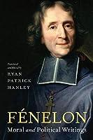 Fénelon: Moral and Political Writings
