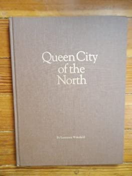 Hardcover Queen City of the North: An illustrated history of Traverse City from its beginnings to 1980s Book