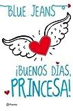 Buenos d?as princesa...