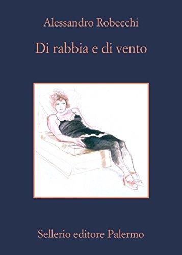 Di rabbia e di vento (Le avventure di Carlo Monterossi Vol. 4)