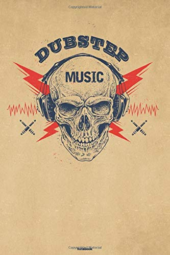 Dubstep Music Notebook: Skull with Headphones Dubstep Music Journal 6 x 9...