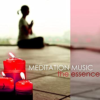 Meditation Music - The Essence of Music for Meditating, Essential Sounds for Relaxation