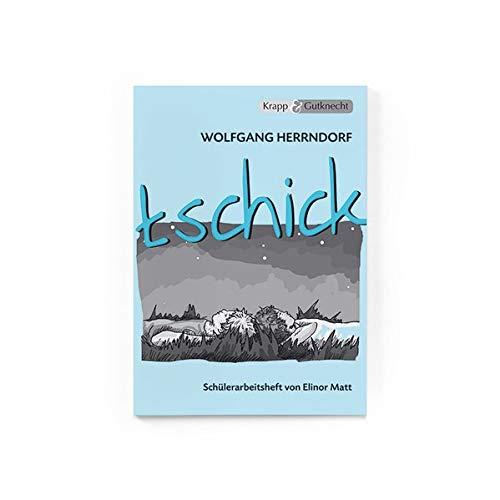 tschick - Wolfgang Herrndorf - Schülerarbeitsheft: Interpretationshilfe, Arbeitsheft, Lernmittel, Schülerheft