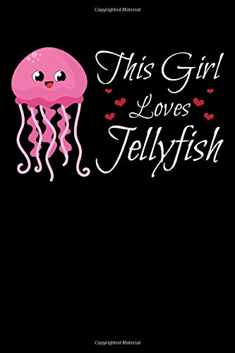 This Girl Loves Jellyfish: Wide Ruled Summer Beach Jellyfish Notebook / Journal to Write In your Ideas. Funny Jellyfish Art & Jellyfishes Accessories ... Jellyfish Gift Idea for Women & Girls.