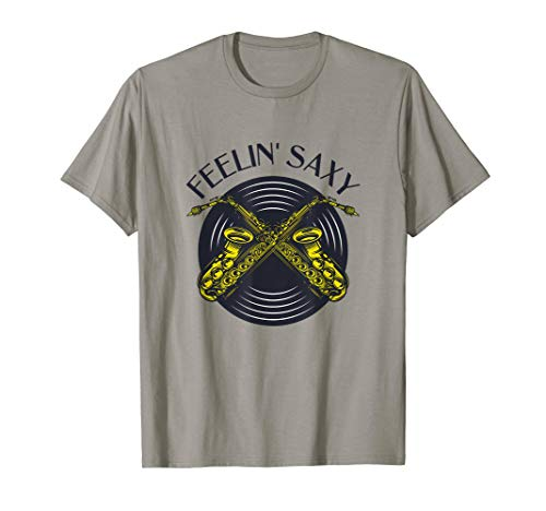 FEELIN' SAXY - Saxofon Geschenk, lustiges Saxophon T-Shirt