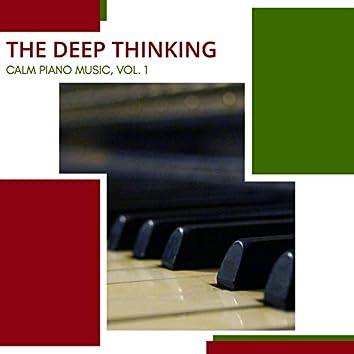 The Deep Thinking - Calm Piano Music, Vol. 1