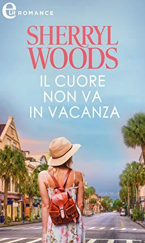 Il cuore non va in vacanza (eLit) (The Charlestone Trilogy Vol. 2) di [Sherryl Woods]