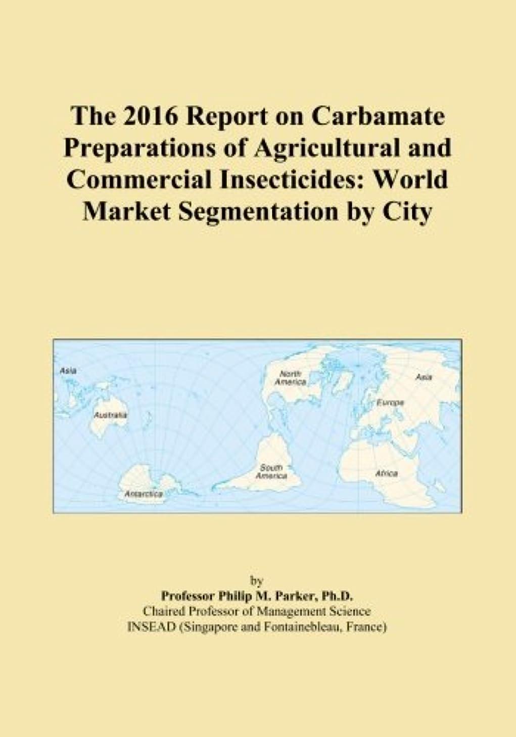 反対したアーティファクトケントThe 2016 Report on Carbamate Preparations of Agricultural and Commercial Insecticides: World Market Segmentation by City