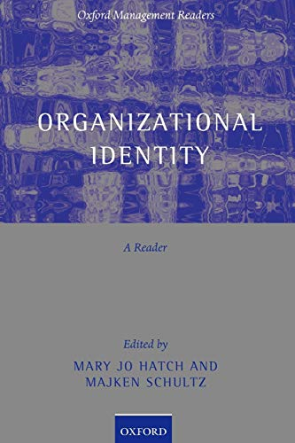 Organizational Identity: A Reader (Oxford Management Readers)