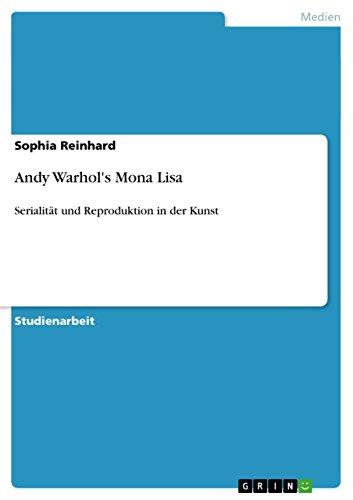 Andy Warhol's Mona Lisa: Serialität und Reproduktion in der Kunst (German Edition)
