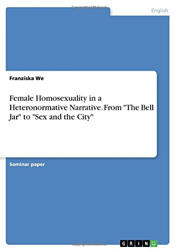 Female Homosexuality in a Heteronormative Narrative. From The Bell Jar to Sex and the City