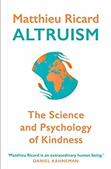 Altruism: The Power of Compassion to Change Yourself and the World by [Matthieu Ricard]