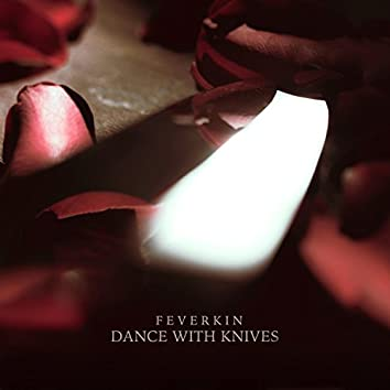 Dance with Knives