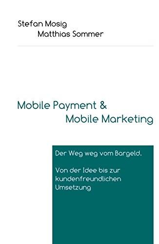 Mobile Payment: Der Weg weg vom Bargeld. Von der Idee bis zur kundenfreundlichen Umsetzung.