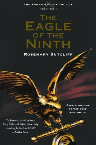 The Eagle of the Ninth (The Roman Britain Trilogy, 1)
