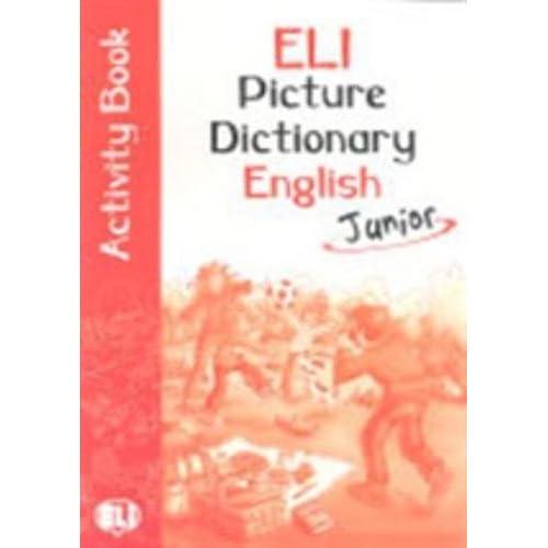 ELI picture dictionary junior english di attività. Con libro: Activity book