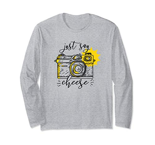 JUST SAY CHEESE Illustrated Camera Photographer Meme Gift Long Sleeve T-Shirt