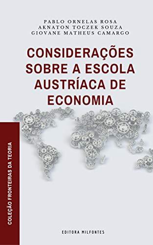Considerações sobre a Escola Austríaca de Economia (Coleção Fronteiras da Teoria Livro 2)