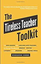 The Tireless Teacher Toolkit: 51 Mini Lessons for Language Arts Teachers to Keep Students Reading, Writing, Listening, and Speaking Until the Bell Rings