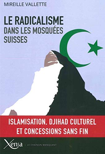 Le radicalisme dans les mosquées suisses: Islamisation, djihad culturel et concessions sans fin