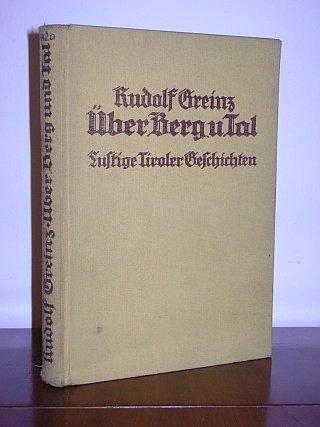 Über Berg und Tal; - Lustige Tiroler Geschichten; - Auswahl für die reifere Jugend; - Mit Bildern von Anton Bischof
