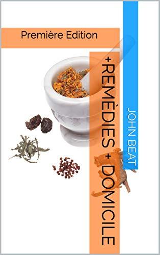 Couverture du livre +Remèdies + Domicile: Première Edition (+Remèdies +Domicile t. 1)