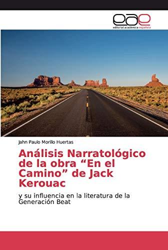 """Análisis Narratológico de la obra """"En el Camino"""" de Jack Kerouac: y su influencia en la literatura de la Generación Beat"""