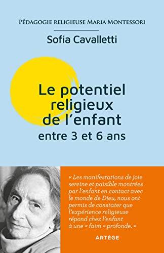 Le potentiel religieux de l'enfant entre 3 et 6 ans: Pédagogie religieuse Maria Montessori