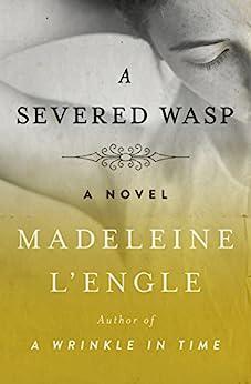 A Severed Wasp: A Novel by [Madeleine L'Engle]
