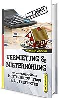 Vermietung & Mieterhoehung: Mit anwaltsgeprueftem Mustermietvertrag & Mustertexten