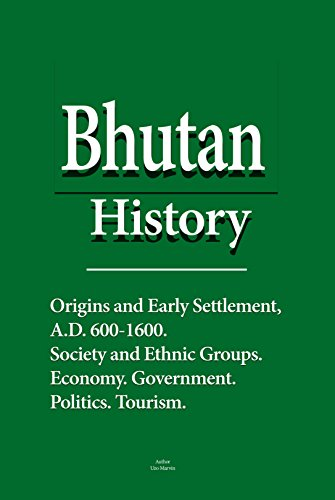Bhutan History: Origins and Early Settlement, A.D. 600-1600, Society and Ethnic Groups, Economy, Government, Politics, Tourism (English Edition)