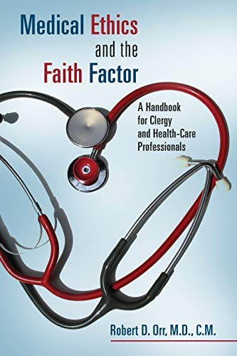 Medical Ethics and the Faith Factor: A Handbook for Clergy and Health-Care Professionals (Critical Issues in Bioethics)