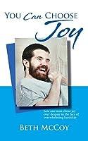 You Can Choose Joy