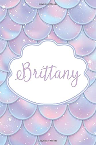 Brittany: Personalized Name Journal Mermaid Writing Notebook For Girls and Women