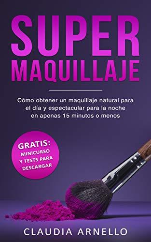 SUPERMAQUILLAJE: Cómo obtener un maquillaje natural para el