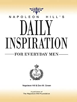 Napoleon Hill's Daily Inspiration for Everyday Men by [Don Green, Napoleon Hill]