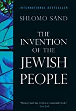 The Invention of the Jewish People by Shlomo Sand (2009-10-19)