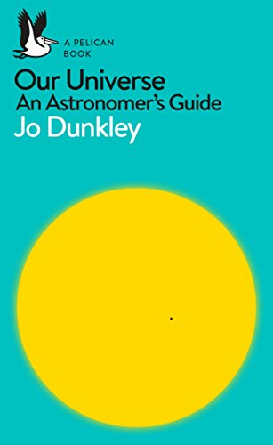 Our Universe: An Astronomer's Guide (Pelican Books) (English Edition)