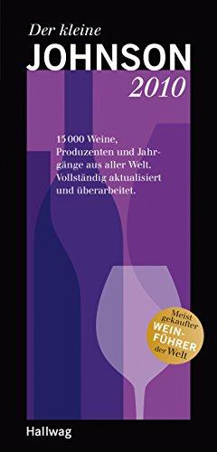 Der kleine Johnson 2010: 15000 Weine, Produzenten und Jahrgänge aus aller Welt