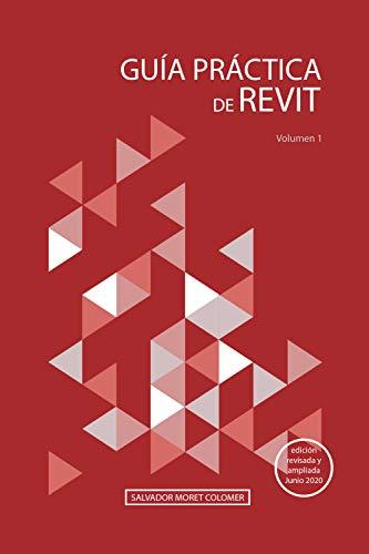 Guía práctica de Revit: Volumen 1 (Spanish Edition)