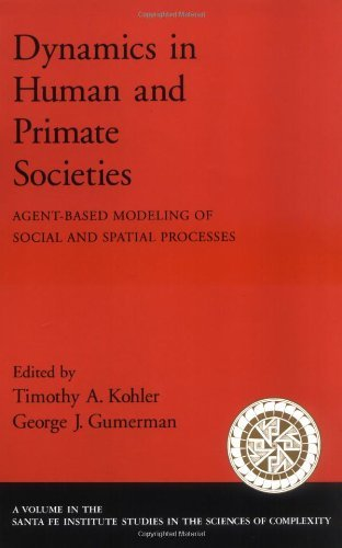 Dynamics in Human and Primate Societies: Agent-Based Modeling of Social and Spatial Processes (Santa Fe Institute Studies on the Sciences of Complexity) (English Edition)
