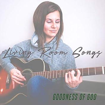 Goodness of God (Living Room Songs)