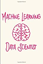 Machine Learning Data Scientist Research Funny Quote College Ruled Notebook: Blank Lined Journal