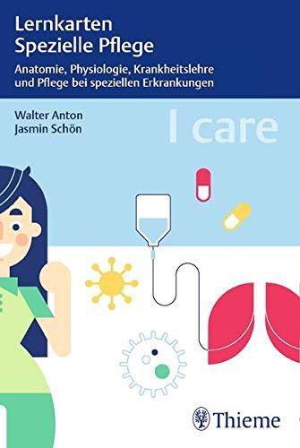 I care Lernkarten Spezielle Pflege – Anatomie, Physiologie, Krankheitslehre und Pflege bei speziellen Erkrankungen