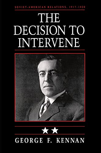 Soviet-American Relations, 1917-1920, Volume II: The Decision to Intervene (English Edition)