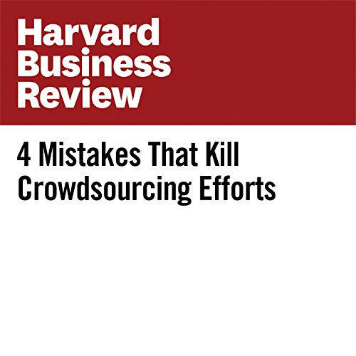 4 Mistakes That Kill Crowdsourcing Efforts copertina