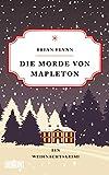 Die Morde von Mapleton: Ein Weihnachtskrimi - Bryan Flynn