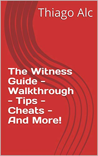 The Witness Guide - Walkthrough - Tips - Cheats - And More! (English Edition)